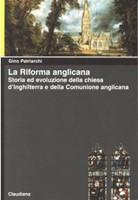 La Riforma Anglicana - Storia ed evoluzione della chiesa d'Inghilterra e della Comunione Anglicana (Brossura)