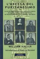 L'ascesa del puritanesimo (Brossura)