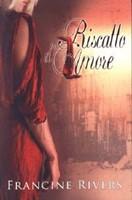 Riscatto d'amore - Un best seller con oltre un milione di copie vendute negli Stati Uniti