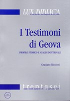 I Testimoni di Geova - Profilo storico e analisi dottrinale (Lux Biblica - n° 36) (Brossura)