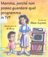 Mamma, perché non posso guardare quel programma in TV