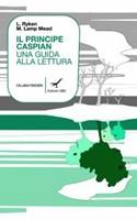 Il principe Caspian. Una guida alla lettura