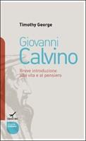 Giovanni Calvino - Breve introduzione alla vita e al pensiero