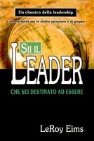 Sii il leader che sei destinato ad essere