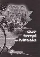 I due tempi del Messia
