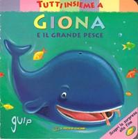 Tutti insieme a Giona e il grande pesce - Libro cartonato illustrato