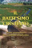 Il battesimo cristiano - Corso preparatorio per i candidati al battesimo