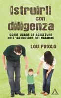 Istruirli con diligenza - Come usare le scritture nell'istruzione dei bambini
