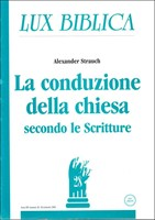 La conduzione della chiesa secondo le Scritture - Seconda parte Lux Biblica n° 28