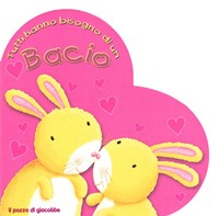 Tutti hanno bisogno di un bacio - Libro illustrato a forma di cuore