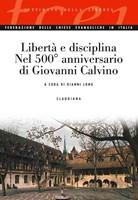 Libertà e disciplina nel 500° anniversario di Giovanni Calvino