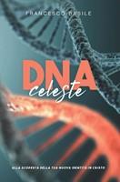 Il DNA di un campione - Un viaggio alla scoperta della tua nuova identità in Cristo!