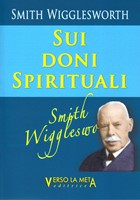 Smith Wigglesworth sui doni spirituali