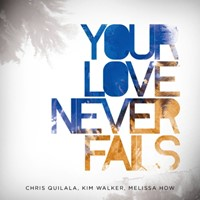Your Love Never Fails