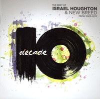 Decade - The best of Israel Houghton & New Breed from 2002-2012