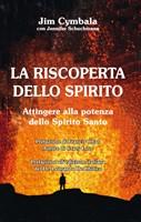 La riscoperta dello Spirito - Attingere alla potenza dello Spirito Santo