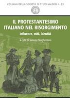 Il protestantesimo italiano nel Risorgimento (Brossura)