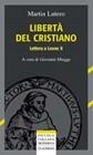 Libertà del cristiano - lettera a Leone X - A cura di Giovanni Miegge (Brossura)