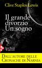 Il grande divorzio. Un sogno. (Brossura)