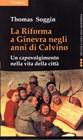 La Riforma a Ginevra negli anni di Calvino (Brossura)