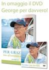 Per grazia fino all'estremità della terra + DVD George per davvero in Omaggio!