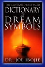 The illustrated Bible-based Dictionary of the Dream Symbols
