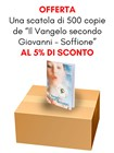 """Offerta - Una scatola da 560 copie de """"Il Vangelo secondo Giovanni - La Parola è vita"""" al 5% di sconto"""