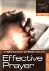 Effective prayer - Making your prayer count - Study #1