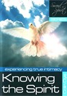 Knowing the Spirit - Experiencing true intimacy - Study #2