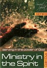 Ministry in the Spirit - Serving in the power of God - Study #6