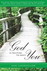 God is waiting to meet you