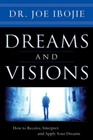 Dreams and visions (Volume 1) - How to receive, interpret and apply your dreams