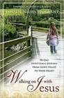 Walking on with Jesus - 90-day devotional journey from God's heart to your heart