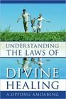 Understanding the laws of divine healing