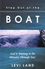Step out of the boat - God is waiting to do miracles through you!
