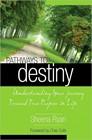 Pathways to destiny - Understanding your journey towards true purpose in life