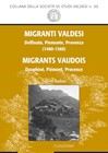 Migranti Valdesi. Delfinato, Piemonte, Provenza (1460-1560) - Migrants Vaudois. Dauphiné, Piémont, Provence