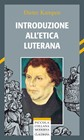 Introduzione all'etica luterana (Brossura)