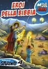 Eroi della Bibbia - 4° Manuale Studente (Spillato)